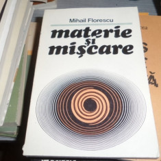 MATERIE SI MISCARE -MIHAIL FLORESCU