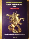 ARTA RAZBOIULUI PSI PROTECTIA-OVIDIU-DRAGOS ARGESANU