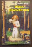 SFANTUL SERAFIM DE SAROV - VIATA, NEVOINTELE SI INVATATURILE - ARHIM. DOSOFTEI