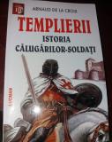 TEMPLIERII ISTORIA CALUGARILOR SOLDATI  Arnaud de la Croix