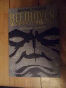 Beethoven Marile Epoci Creatoare Ultimele Cvartete - Romain Rolland ,535067
