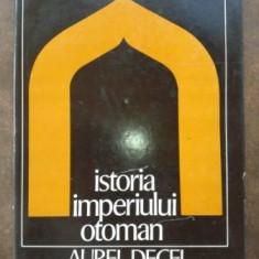 Istoria imperiului otoman- Aurel Decei