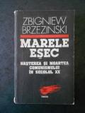 ZBIGNIEW BRZEZINSKI - MARELE ESEC. NASTEREA SI MOARTEA COMUNISMULUI IN SEC. XX