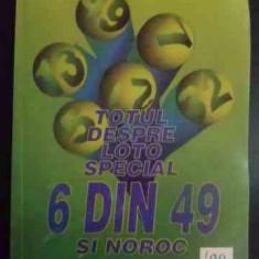 Totul Despre Loto Special 6 Din 49 Si Noroc - Necunoscut ,545153