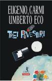 Trei povestiri - Umberto Eco, Eugenio Carmi