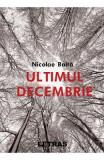 Ultimul decembrie- Nicolae Balta