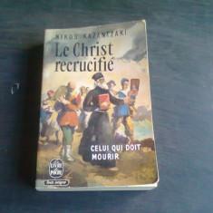 Le Christ recrucifie , Nikos Kazantzaki (carte in limba franceza)