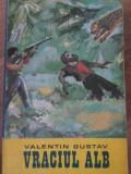VRACIUL ALB-VALENTIN GUSTAV