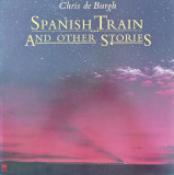 VINIL  Chris de Burgh – Spanish Train And Other Stories   ( -VG )