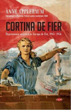 Cortina de fier. Represiunea sovietica in Europa de Est, 1945-1956. Carte pentru toti. Vol. 108/Anne Applebaum