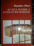 Scurta Istorie A Literaturii Romane - Dumitru Micu ,548123
