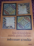 carte Cusaturi,Livia Tichindelean,Mirela Chelaru-INDEMINARE SI TRADITIE,T.GRATUI