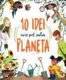 Cumpara ieftin 10 idei care pot salva planeta