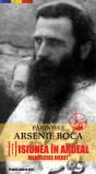 Părintele Arsenie BOCA. Misiunea în Ardeal - manuscris inedit