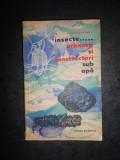 L. BOTOSANEANU - INSECTE... ARHITECTI SI CONSTRUCTORI SUB APA (1963)