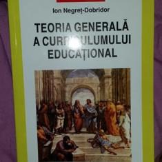 Teoria generala a curriculumului educational  / Ion Negret-Dobridor