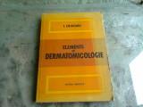 ELEMENTE DE DERMATOMICOLOGIE - I. COJOCARU