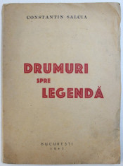 DRUMURI SPRE LEGENDA de CONSTANTIN SALCIA , 1947 foto