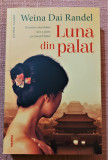 Luna din palat. Editura Nemira, 2019 - Weina Dai Randel