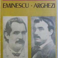 VLADIMIR STREINU : EMINESCU - ARGHEZI , editie de GEORGE MUNTEAN , 1976