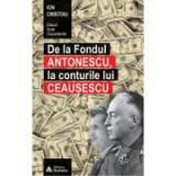 De la fondul Antonescu, la conturile lui Ceausescu - Ion Cristoiu