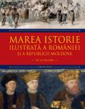 Marea istorie ilustrată a României și a Republicii Moldova. Volumul 6