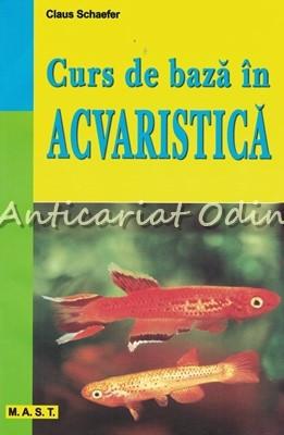 Curs De Baza In Acvaristica - Claus Schaefer