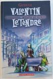 VALENTIN LETENDRE - DRAGOSTE, MAGIE SI VRAJI de GUDULE, 2009
