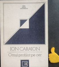 Omul profilat pe cer Ion Caraion foto