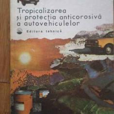 Tropicalizareasi Protectia Anticorosiva A Autovehiculelro - A. Brebenel R. Verpoler D. Vochin ,297649