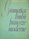 GRAMATICA LIMBII FRANCEZE MODERNE de I. BRAESCU, M. SARAS 1964