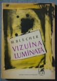 M. Blecher - Vizuina luminată (+ Corp transparent ș.a.; ed. Sașa Pană)