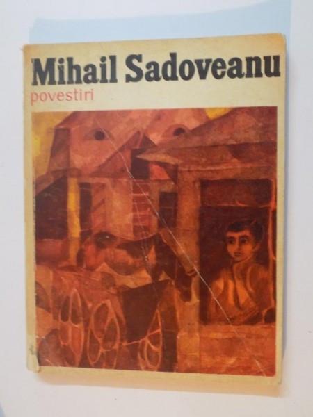 POVESTIRI de MIHAIL SADOVEANU , EDITIE ILUSTRATA DE VASILE SOCOLIUC , 1972