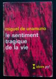 Miguel de Unamuno - Le sentiment tragique de la vie (Despre sentimentul tragic..