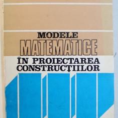 MODELE MATEMATICE IN PROIECTAREA CONSTRUCTIILOR de LIVIU VUC ...NICOLAE RACHIN , 1981