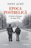 Epoca Postbelica. O istorie a Europei de dupa 1945 | Tony Judt
