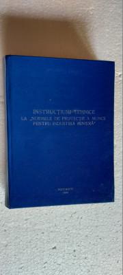 INSTRUCTIUNI TEHNICE LA NORMELE DE PROTECTIA MUNCII PENTRU INDUSTRIA MINIERA foto