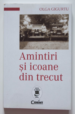 Olga Gigurtu - Amintiri și icoane din trecut (ed. a II-a; pref. Georgeta Filitti foto