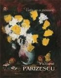 Viata ca o pasiune. Pictorul Vasile Parizescu | Vasile Parizescu