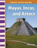 Mayans, Incas, and Aztecs