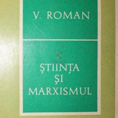 STIINTA SI MARXISMUL - V . ROMAN
