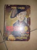 Frederic Al Ii-lea - Pierre Gaxotte ,549463