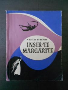 VICTOR EFTIMIU - INSIR-TE MARGARITARE * ILUSTRATII JUL. PERAHIM