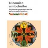 Dinamica simbolurilor. Elemente fundamentale ale psihoterapiei jungiene, Verena Kast