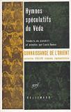 Hymnes speculatifs du Veda [traduits du sanskrit et annotes par Louis Renou]