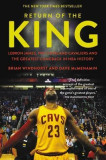 Return of the King: Lebron James, the Cleveland Cavaliers and the Greatest Comeback in NBA History