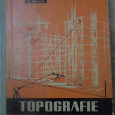TOPOGRAFIE MANUAL PENTRU SCOLILE TEHNICE - D. MIHAIL