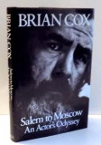 SALEM TO MOSCOW AN ACTOR'S PDYSSEY by BRIAN COX , 1991