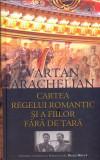 Cartea regelui romantic si a fiilor fara de tara | Vartan Arachelian, Rao