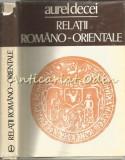 Cumpara ieftin Relatii Romano-Orientale - Aurel Decei